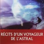Récits d'un voyageur de l'astral